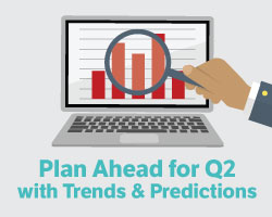 Plan Ahead for Q2 with Trends and Predictions
