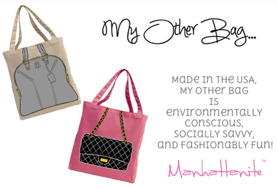 My Other Bag is...Made in the USA, Environmentally Conscious, Socially Savvy & Fashionably Fun! Buy at ShopManhattanite.com Now!