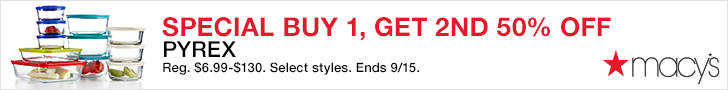 Special Buy 1, Get 2nd 50% off Pyrex (Regular Price $6.99-$130). Select Styles. Shop now at Macys.com! Valid 9/14-9/15.