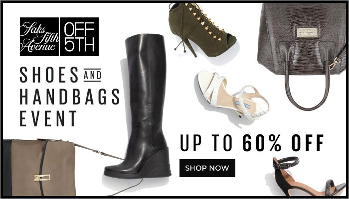 Saks Off 5TH Coupon: SHOES & HANDBAGS UP TO 60% OFF