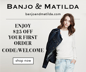 Banjo & Matilda $ 25 Off - Use the code WELCOME